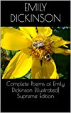 Complete Poems of Emily Dickinson [illustrated] Supreme Edition (English Edition)