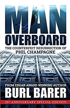 Man Overboard: The Counterfeit Resurrection of Phil Champagne by [Barer, Burl]
