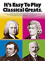 Piano or Keyboard: It's Easy To Play Classical Greats