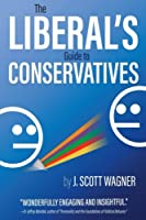 The Liberal's Guide to Conservatives