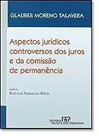 Aspectos Jurídicos Controversos dos Juros e da Comissão de Permanência