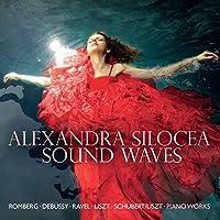 Sound Waves - Debussy, Ravel, Liszt, Romberg, Schubert/Liszt by Alexandra Silocea (2013-06-11)