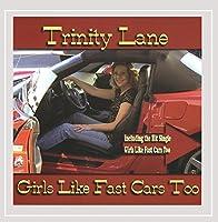 Girls Like Fast Cars Too