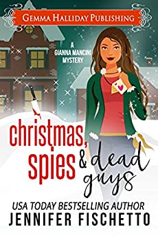 Christmas, Spies & Dead Guys: A Gianna Mancini Mysteries holiday short story by [Fischetto, Jennifer]