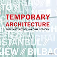 Temporary Architecture: Burkhardt Leitner - Global Network