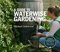 A Guide to Waterwise Gardening