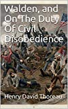 Walden, and On The Duty Of Civil Disobedience (English Edition) 画像