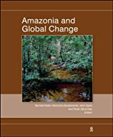 Amazonia and Global Change (Geophysical Monograph Series)