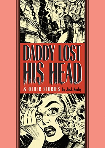 Daddy Lost His Head and Other Stories (The EC Comics Library)