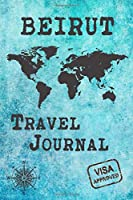 Beirut Travel Journal: Notebook 120 Pages 6x9 Inches - City Trip Vacation Planner Travel Diary Farewell Gift Holiday Planner