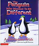 The Penguin Who Wanted to Be Different: A Christmas Wish