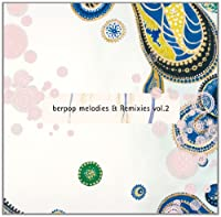 berpop melodies & Remixies vol.2