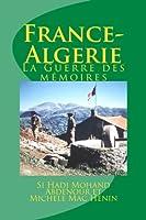 France-algerie: La Guerre Des Mémoires