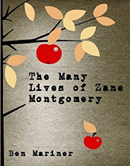 The Many Lives of Zane Montgomery by [Mariner, Ben]