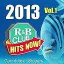 2013 R B CLUB HITS NOW VOL.1/ COUNTDOWN SINGERS