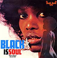 Black Is Soul - Pama Singles Collection