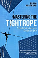 Mastering the Tightrope: 7 Leadership Lessons Taught by Life