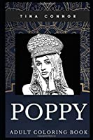 Poppy Adult Coloring Book: Famous Electropop Singer and YouTube Entertainer Inspired Coloring Book for Adults (Poppy Books)