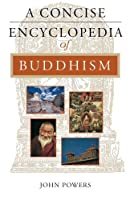 A Concise Encyclopedia of Buddhism (Concise Encyclopedia of World Faiths)