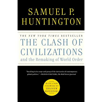 a summary of samuel p huntingtons the clash of civilizations In the aftermath of the terrorist attacks of 9/11, samuel p huntington's 1996 book ''the clash of civilizations and the remaking of world order'' became a best seller.