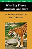 Why Big Fierce Animals Are Rare: An Ecologist's Perspective (Princeton Science Library)