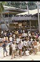 With Her in Ourland Illustrated