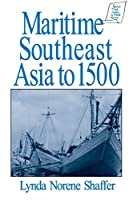 Maritime Southeast Asia to 1500 (Sources and Studies in World History)