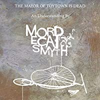 The Mayor of Toytown Is Dead [12 inch Analog]