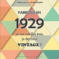 Le livre d'or de mon anniversaire, Fabriqué en 1929 Je ne vieillis pas, je deviens Vintage !: Joyeux anniversaire 90 ans, 26 pages, Format carré 21,59 x 21,59 cm