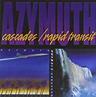 Cascades & Rapid Transit by Azymuth (2001-04-03)