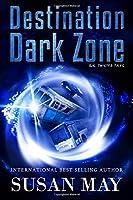Destination Dark Zone: Six Twisted Tales