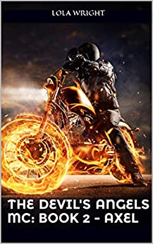 The Devil's Angels MC:  Book 2 - Axel by [Wright, Lola]