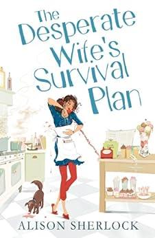 The Desperate Wife's Survival Plan by [Sherlock, Alison]