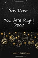 Yes Dear, You Are Right Dear: Merry Christmas