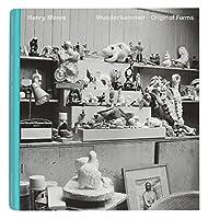Henry Moore - Wunderkammer. Origin of Forms