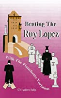 Beating the Ruy Lopez with the Fianchetto Variation [Paperback] [1994] Andrew Soltis