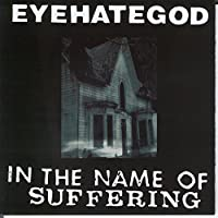 In the Name of the Suffering (Reissue)