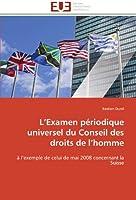L'Examen périodique universel du Conseil des droits de l'homme: à l'exemple de celui de mai 2008 concernant la Suisse (Omn.Univ.Europ.)