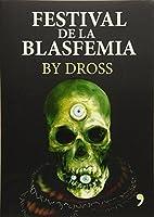 El festival de la blasfemia / Festival of Blasfemy