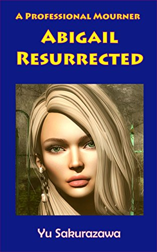 Abigail Resurrected: A Professional Mourner (English Edition)