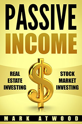 Passive Income: Real Estate Investing + Stock Market Investing Bundle - Earn Passive Income For A Lifetime, Entrepreneurial Mindset (Passive Income, Entrepreneurial Mindset) (English Edition)