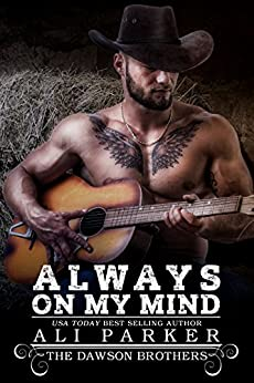 Always On My Mind (The Dawson Brothers Book 1) by [Parker, Ali]