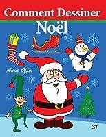 Comment Dessiner - Noël: Livre de Dessin (Comment Dessiner Des Comics)