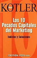 Los Diez Pecados Capitales de Marketing: Indicios y Soluciones