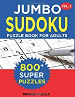 Jumbo Sudoku Puzzle Book For Adults (Vol. 1): 800+ Sudoku Puzzles Medium - Hard: Difficulty Medium - Hard Sudoku Puzzle Books for Adults Including Instructions and Answer Keys
