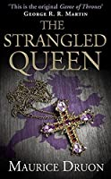 The Strangled Queen (The Accursed Kings, Book 2) by Maurice Druon(2013-09-26)