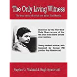 The Only Living Witness: The True Story of Serial Sex Killer Ted Bundy (English Edition)