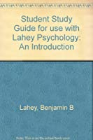 Student Study Guide for use with Lahey Psychology