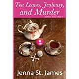 Tea Leaves, Jealousy, and Murder (A Sullivan Sisters Mystery)