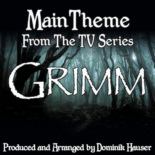 """Grimm: Main Title (From the Original Score to """"Grimm"""")"""